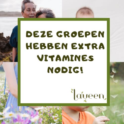 Deze groepen hebben extra vitamines nodig!