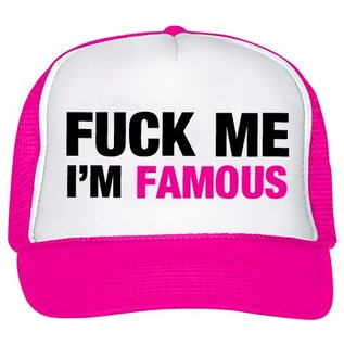 fuck me i'm famous