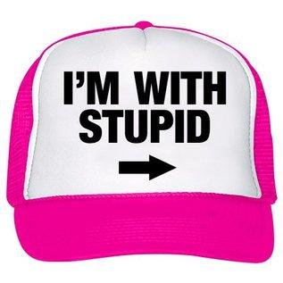 i'm with stupid