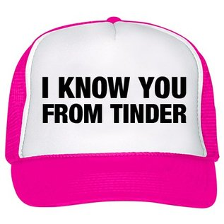 i know you from tinder