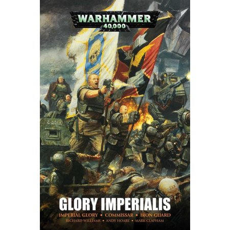 Black Library Glory Imperialis: The Omnibum (Imperial Glory, Commissar, Iron Guard)