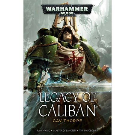 Black Library Legacy of Caliban: The Omnibum (Ravenwing, Master of Sanctity, The Unforgiven)