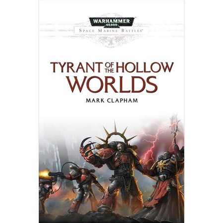 Black Library Space Marine Battles: Tyrants of the Hollow Worlds