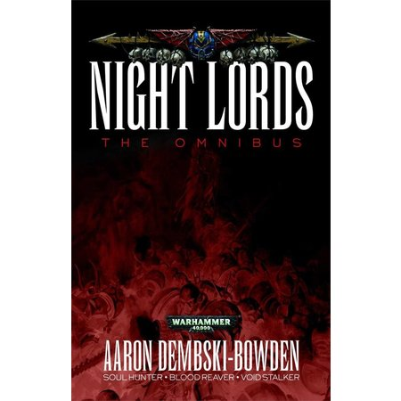 Black Library Night Lords: The Omnibum (Soul Hunter, Blood Reaver, Void Stalker) (B-Format)