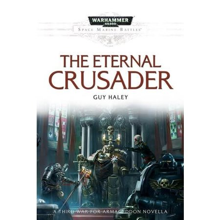 Black Library Space Marine Battles: The Eternal Crusader (HC)
