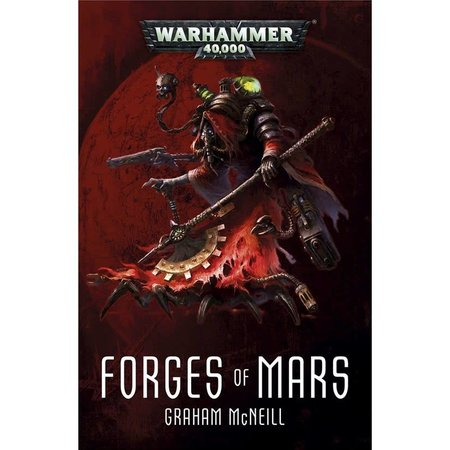 Black Library Forges of Mars: The Omnibum (Priests of Mars, Lords of Mars, Gods of Mars)