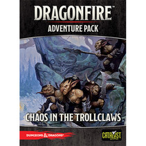 D&D - Dragonfire Adventure Pack: Chaos in the Trollclaws