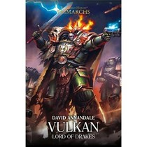 The Primarchs IX: Vulkan, Lord of Drakes
