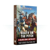 Blood Bowl: Death on the Pitch Anthology (SC)