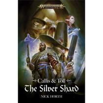Callis & Toll: The Silver Shard