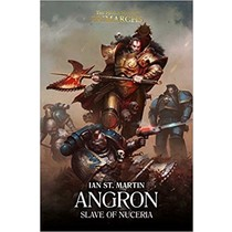 The Primarchs : Angron, Slave of Nuceria