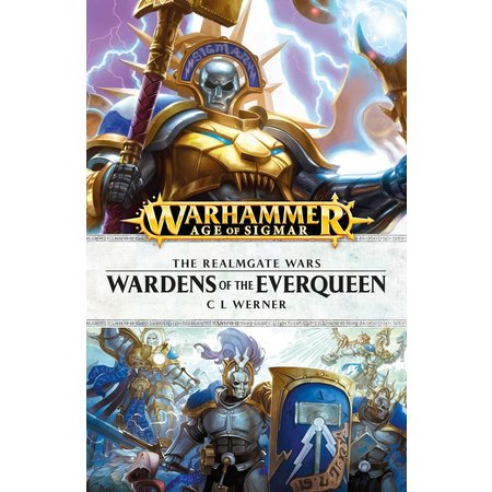 Black Library The Realmgate Wars: Wardens of the Everqueen (HC)