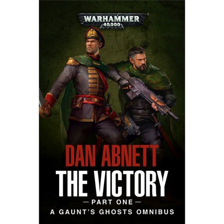 Black Library The Victory - Part One (A Gaunt's Ghosts Omnibus)