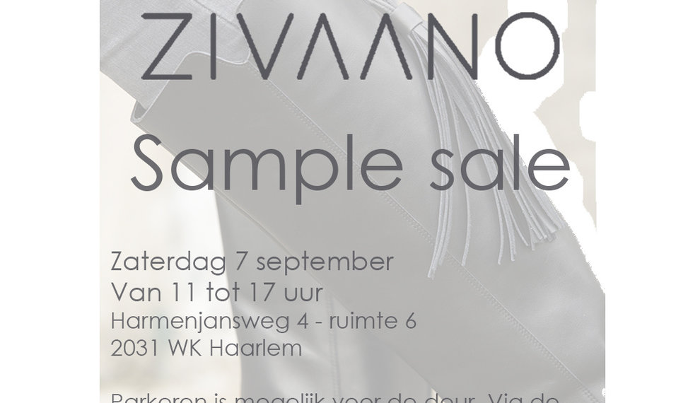 ZIVAANO - SAMPLE SALE  zaterdag  7 september