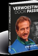 Verwoesting door passie - Rob Verlinden, Tuinman der Nederlanden