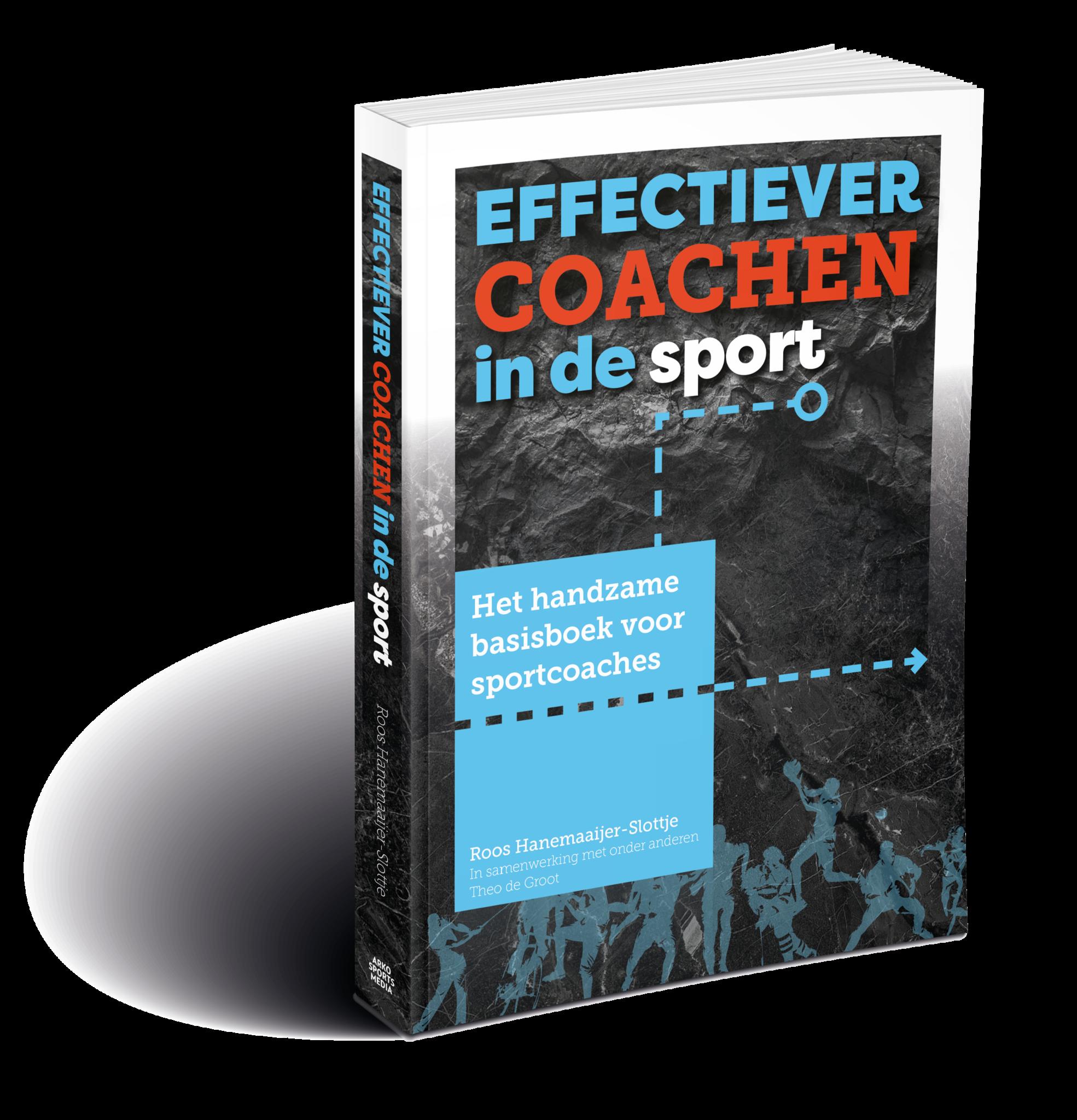 Effectiever coachen in de sport - Het handzame basisboek voor sportcoaches