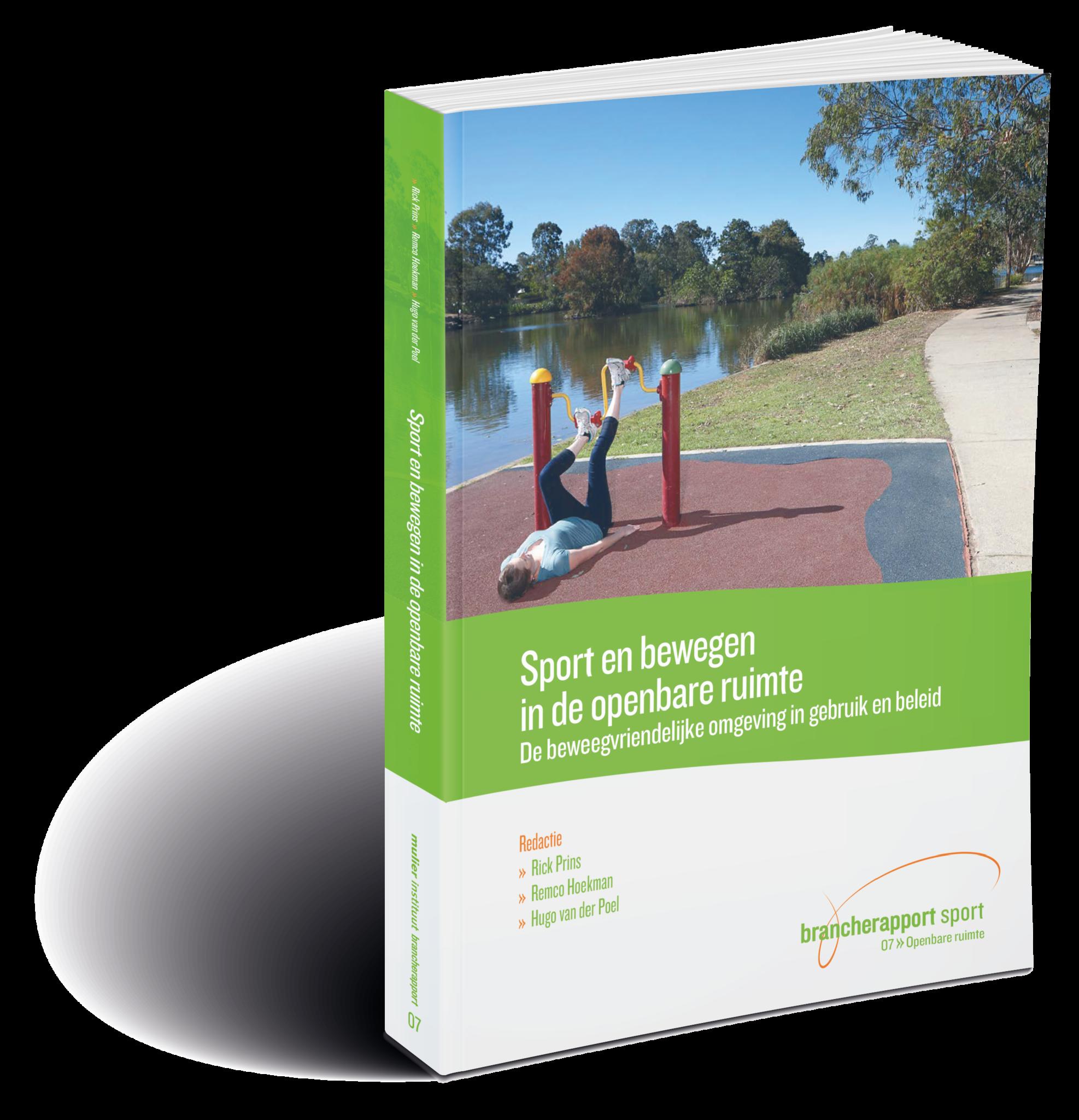 Brancherapport Sport en bewegen in de openbare ruimte - De beweegvriendelijke omgeving in gebruik en beleid