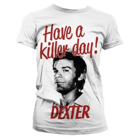 Dexter Ladies T-shirt Have a killer day!