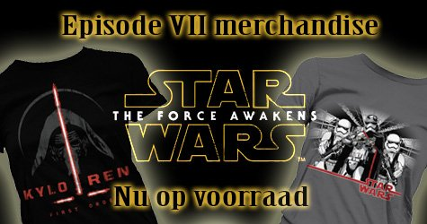 Star Wars Episode 7 The Force Awakens merchandise nu op voorraad