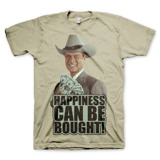 Dallas J.R. Happiness can be bought! T-Shirt