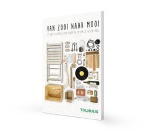 Tolhuijs Design Boek Van Zooi Naar Mooi