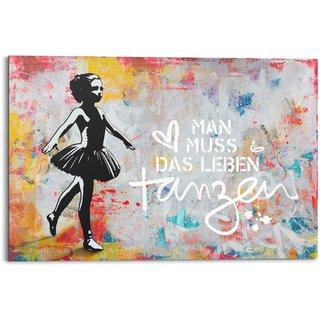 Wandbild Man muss das Leben tanzen