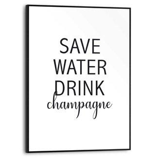 Gerahmtes Bild Save water, drink champagne