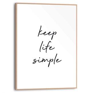 Gerahmtes Bild Keep life simple