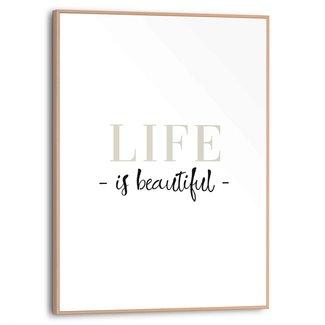 Gerahmtes Bild Life is beautiful