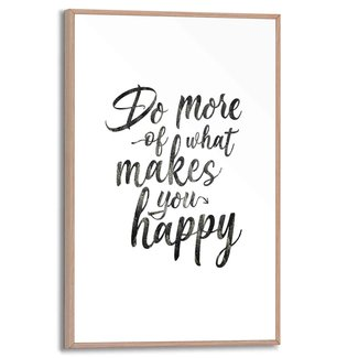 Gerahmtes Bild Do more of what makes you happy