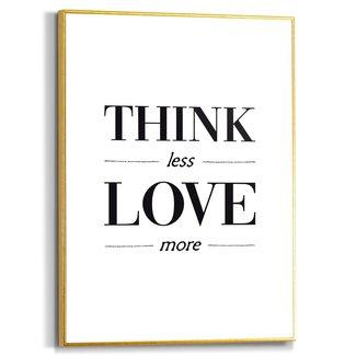 Gerahmtes Bild Think less love more