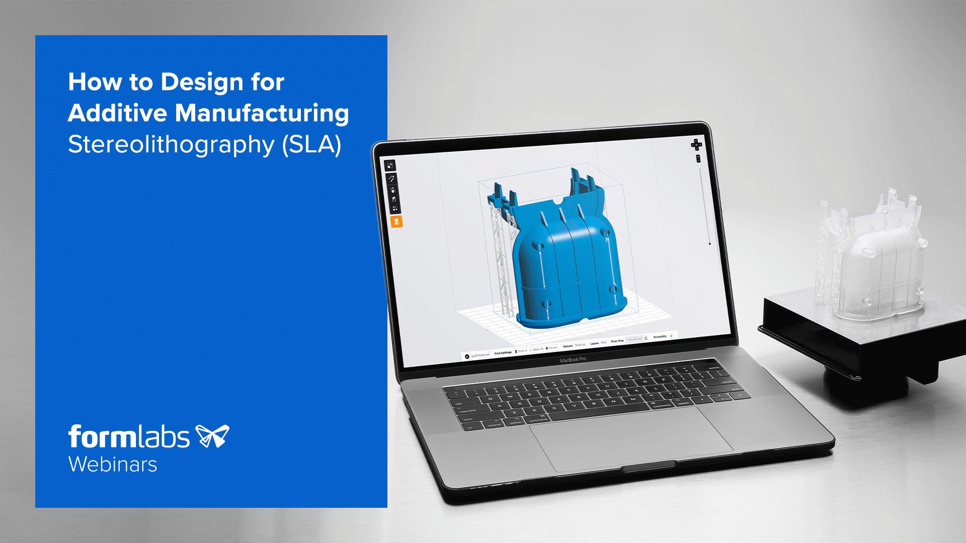 Webinar Design for Additive Manufacturing (SLA)