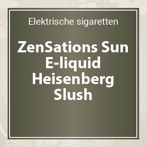 ZenSations Sun E-liquid Heisenberg Slush