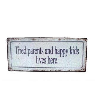 Nostalgische Wandbord TIRED PARENTS HAPPY KIDS