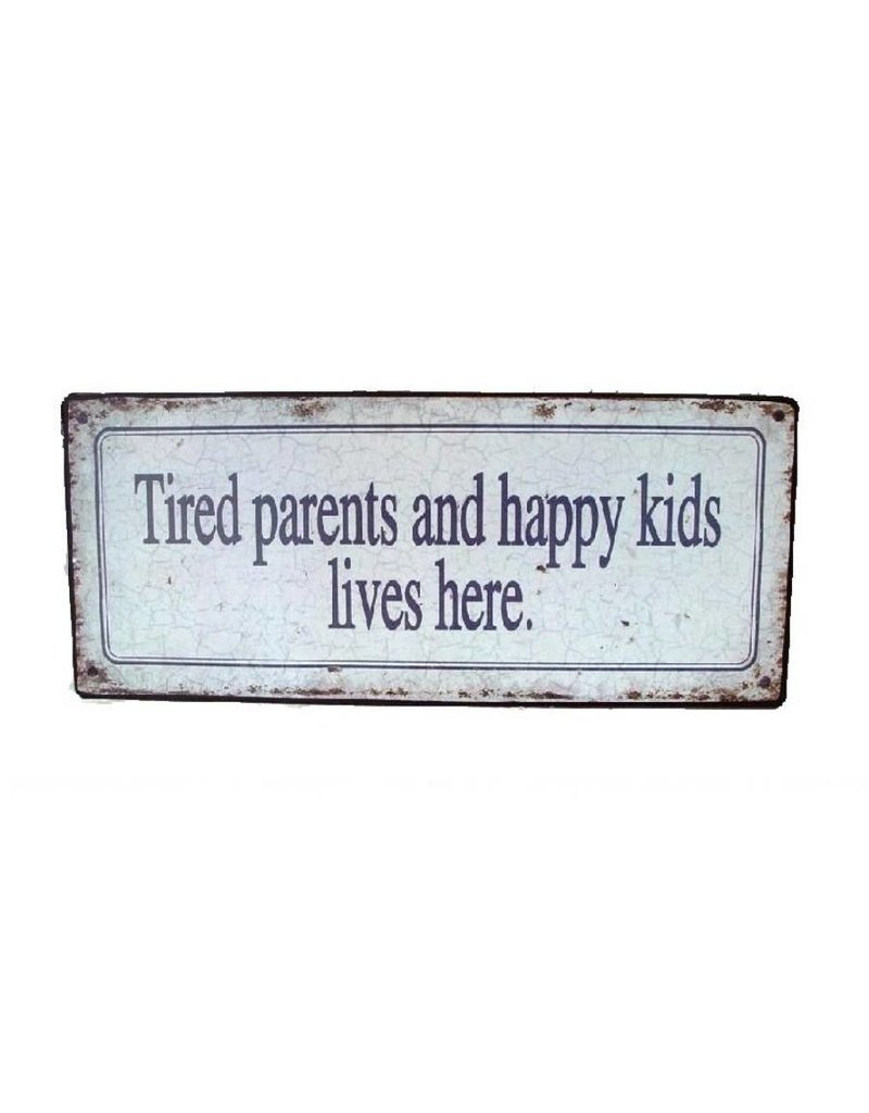 Nostalgic wall plate TIRED PARENTS HAPPY KIDS