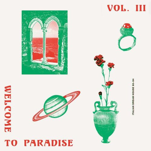 Various - Welcome To Paradise (Italian Dream House 90-94) Vol. 3