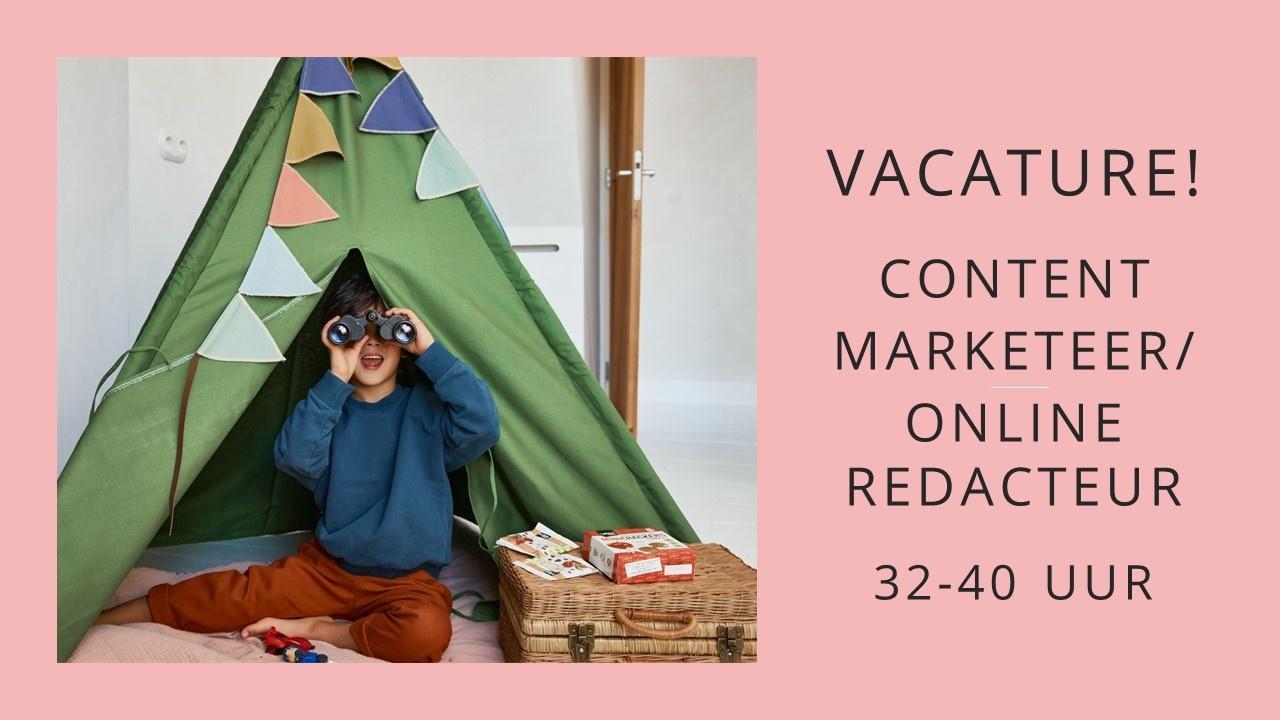Vacature! Content Marketeer/ Online redacteur 32-40 uur