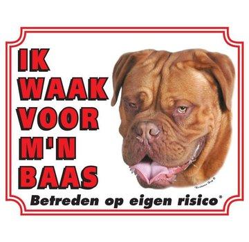 Stickerkoning Bordeaux Dog Waakbord - Ik waak voor mijn baas