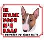 Bull Terrier Waakbord - Ik waak voor mijn baas