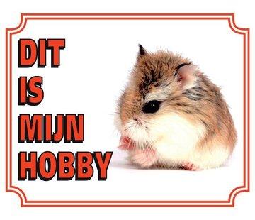 Stickerkoning Hamster Waakbord - Dit is mijn hobby