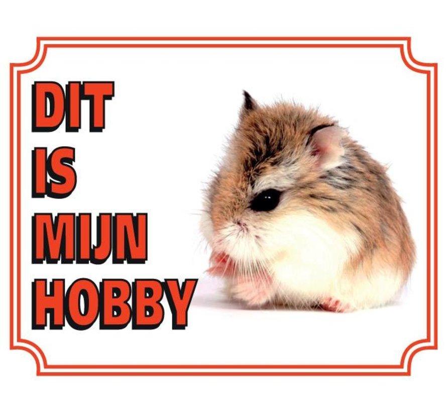Hamster Waakbord - Dit is mijn hobby