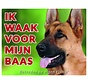 Duitse Herder Waakbord - Ik waak voor mijn baas