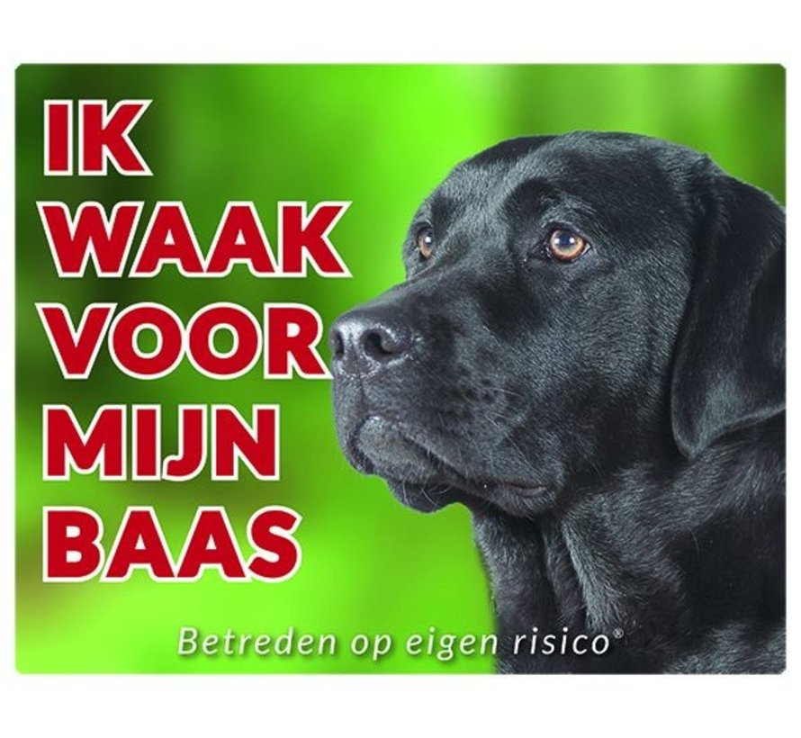 Labrador Retriever Waakbord - Ik waak voor Zwart