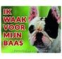 Franse Bulldog Waakbord - Ik waak voor mijn baas