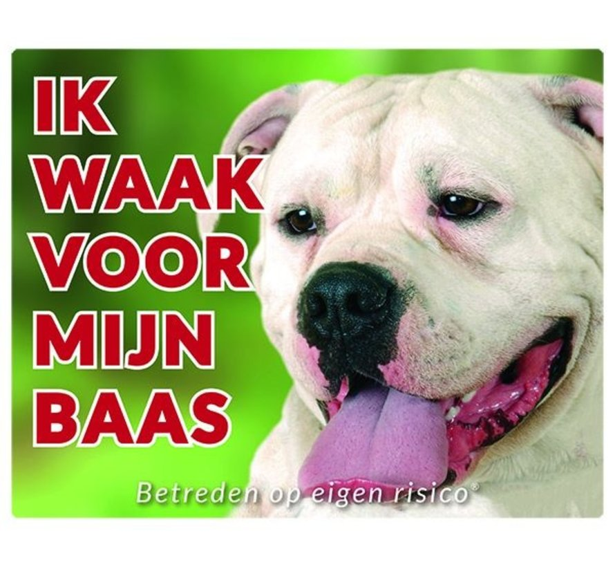 American Bulldog Waakbord - Ik waak voor mijn baas