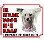 Chinese Naakthond Waakbord - Ik waak voor