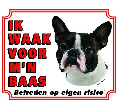 Stickerkoning Boston Terrier Waakbord  - Ik waak voor mijn baas