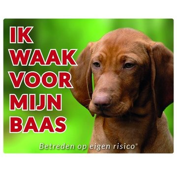 Stickerkoning Vizsla Waakbord - Ik waak voor mijn baas