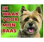 Cairn Terrier Waakbord - Ik waak voor mijn baas Blond