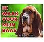 Basset Hound Waakbord - Ik waak voor mijn baas